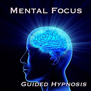 Mental Focus - Guided Self Hypnosis