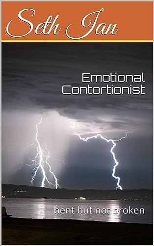 Books By Seth Ian Christine Kuperman_emotional Contortionist Bent ...