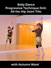 Belly Dance Progressive Technique Drill: All the Hip Joint Tilts with Autumn Ward