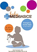 Baby Medbasics: Lifesaving Action Steps at Your Fingertips: Birth to One Year (English Edition)