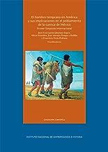 El hombre temprano en América y sus implicaciones en el poblamiento de la cuenca de México (Antropología física) (Spanish Edition)