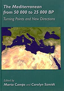 The Mediterranean from 50,000 to 25,000 BP: Turning Points and New Directions