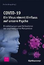 COVID-19 - Ein Virus nimmt Einfluss auf unsere Psyche: Einschätzungen und Maßnahmen aus psychologischer Perspektive (Germa...