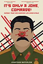 It's Only A Joke, Comrade!: Humour, Trust and Everyday Life under Stalin