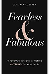 Fearless & Fabulous: 10 Powerful Strategies for Getting Anything You Want in Life (English Edition) eBook Kindle