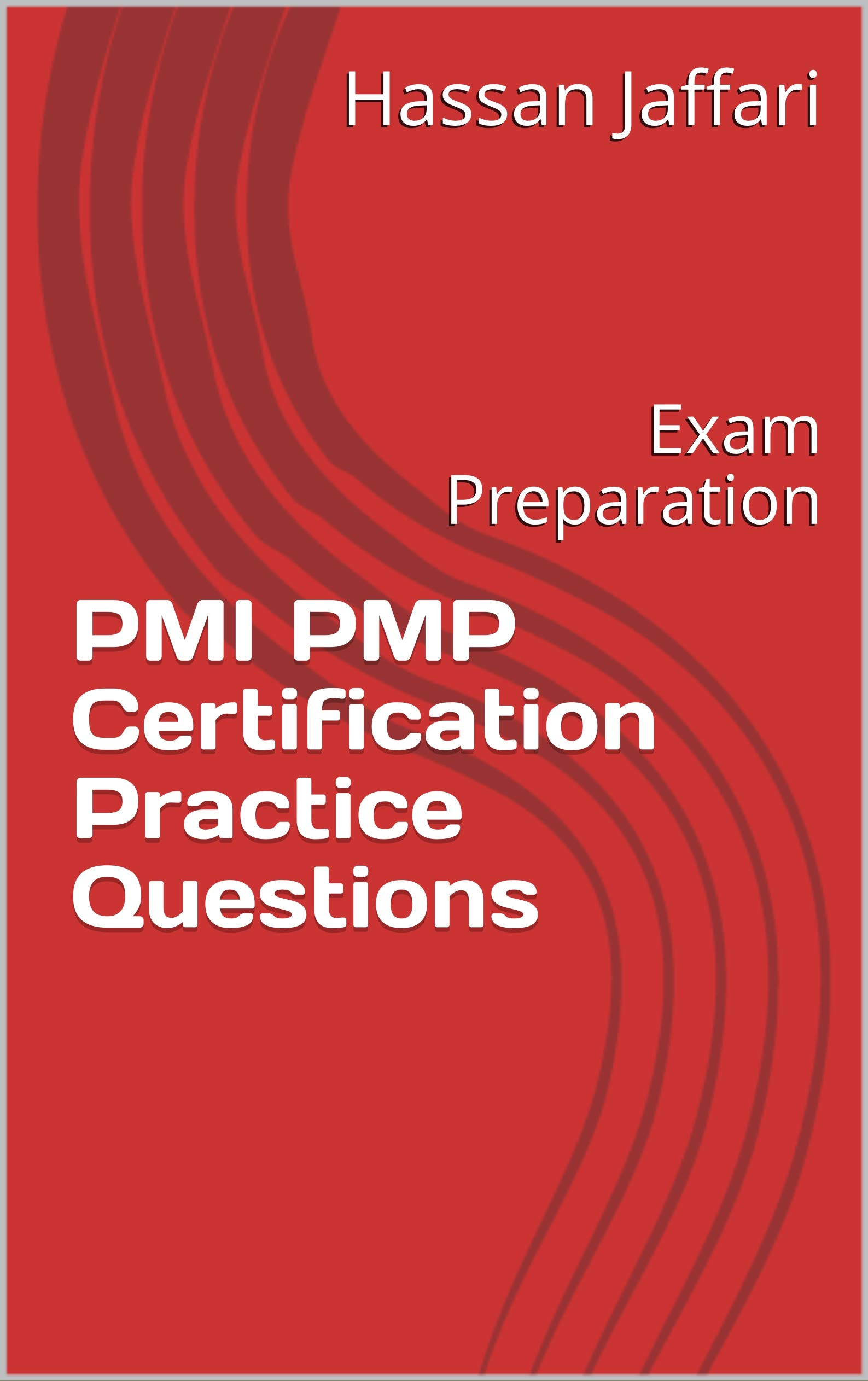 PMI PMP Certification Practice Questions: Exam Preparation