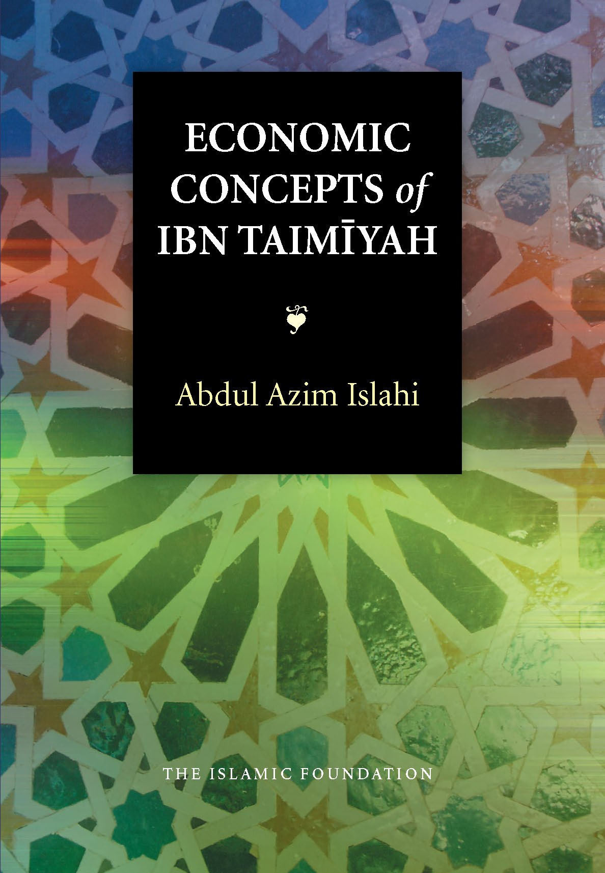Economic Concepts of Ibn Taimiyah (Islamic Economics Book 12)