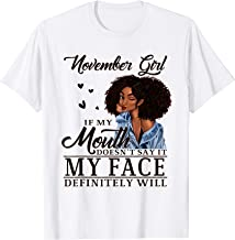 November Girl My Mouth Doesn't Say My Face Definitely Will T-Shirt