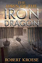 The Dawn of the Iron Dragon (Saga of the Iron Dragon) (Volume 2)