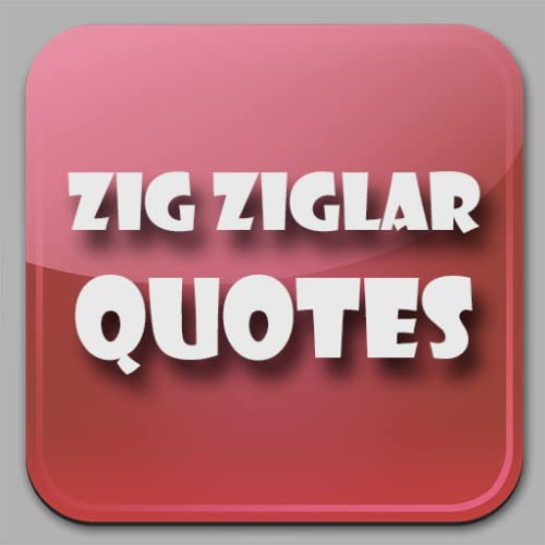 Memorable Quotes by Zig Ziglar