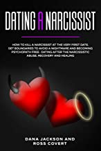 Dating a Narcissist: How to Kill a Narcissist at the Very First Date. Set Boundaries to Avoid a Nightmare and Becoming Psychopath free . Dating after the Narcissistic Abuse. Recovery and Healing