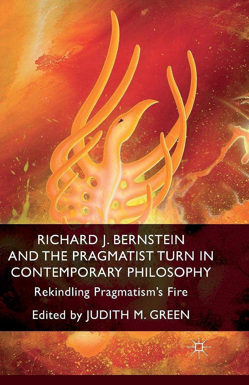 責める高層ビルフロントRichard J. Bernstein and the Pragmatist Turn in Contemporary Philosophy: Rekindling Pragmatism's Fire