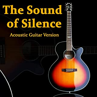 The Sound of Silence (Acoustic Guitar Version)