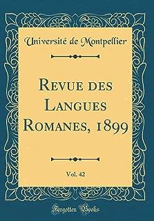 Revue des Langues Romanes, 1899, Vol. 42 (Classic Reprint) (French Edition)