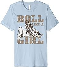Roll Like A Girl Shirt   Cute Brazilian Martial Arts Gift