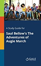A Study Guide for Saul Bellow's The Adventures of Augie March (Novels for Students)