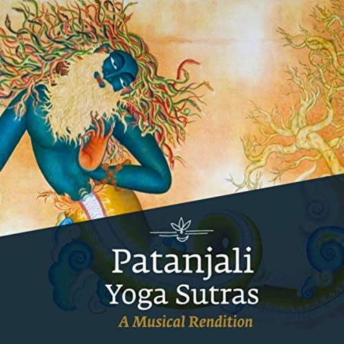Patanjali Yoga Sutras: A Musical Rendition by Sounds of Isha ...