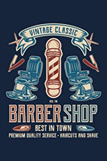 Vintage Classic Barber Shop Best In Town Premium Quality Haircuts And Shave: Barber Journal, Barber Shop Note-taking Planner Book, Barbers Birthday Present, Vintage Retro Barbering Gifts For Barber
