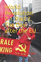 World Revolution 2.1. Part 2. The Day after the EU
