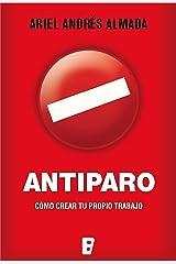 Antiparo: Cómo crear tu propio trabajo (Spanish Edition) Kindle Edition