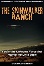 Skinwalker Ranch: Facing the Unknown Force that Haunts the Uinta Basin