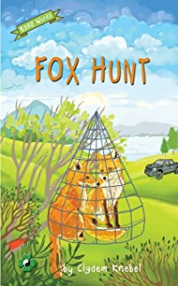 Fox Hunt: Decodable Chapter Book for Kids with Dyslexia (The Kents' Quest)
