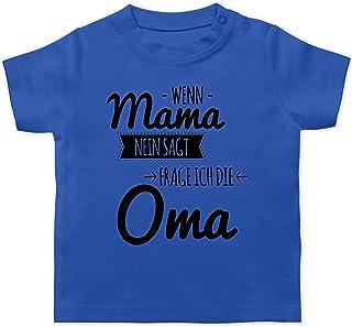 Shirtracer Sprüche Baby - Wenn Mama Nein SAGT frag ich Oma - Baby T-Shirt Kurzarm