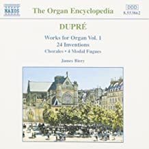 Dupré: Works for Organ, Vol. 1: 24 Inventions / Chorales / 4 Modal Fugues The Organ Encyclopedia