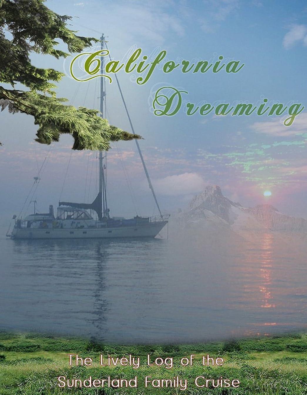 路面電車してはいけない今までCalifornia Dreaming:  The Lively Log of the Sunderland Family Cruise (English Edition)