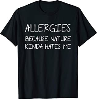 Funny Allergies Tshirt Summer Seasonal Allergy Joke T-Shirt