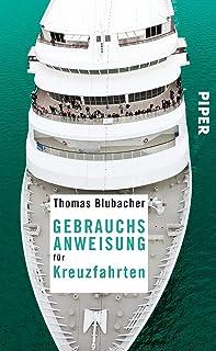 Gebrauchsanweisung für Kreuzfahrten: 2. aktualisierte Aufla