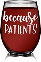 YouNique Designs Because Patients Wine Glass, 15 Ounces, RN Stemless Wine Glasses For Physician Assistant, Dental Hygienist
