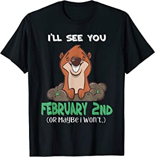 February 2nd 2019 Funny Groundhog Day T-Shirt