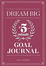 Dream Big: A Five-Minute Goal Journal