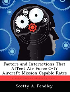 Factors and Interactions That Affect Air Force C-17 Aircraft Mission Capable Rates