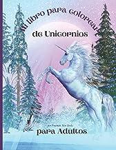 Mi libro para colorear de unicornios para adultos: Libro para colorear antiestrés con hermosos diseños impresionantes y re...