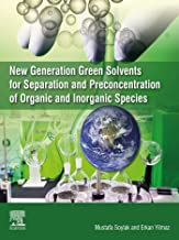 New Generation Green Solvents for Separation and Preconcentration of Organic and Inorganic Species (English Edition)