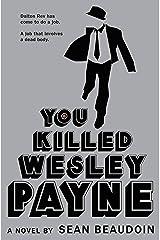 You Killed Wesley Payne Kindle Edition