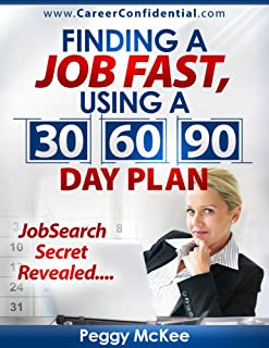 Finding a Job Fast Using a 30 / 60 / 90 Day Plan
