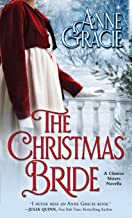 The Christmas Bride: A sweet, Regency-era Christmas novella about forgiveness, redemption - and love. (The Chance Sisters)