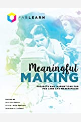 Meaningful Making: Projects and Inspirations for Fab Labs and Makerspaces: 1 Capa comum