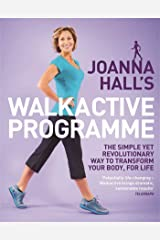 Joanna Hall's Walkactive Programme: The simple yet revolutionary way to transform your body, for life (English Edition) Format Kindle
