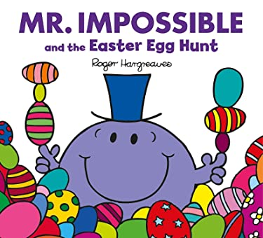 MR Impossible and the Easter Egg Hunt (Mr. Men & Little Miss Celebrations)