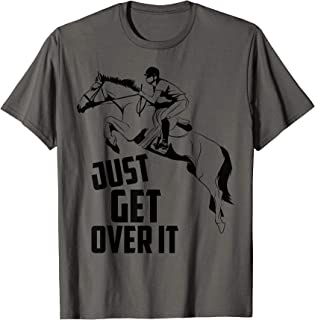 just get over it horse shirt