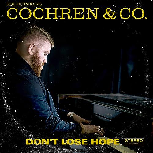 Cochren & Co - Don't Lose Hope (2021)