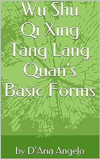 Wu Shu Qi Xing Tang Lang Quan's Basic Forms: 武术七星螳螂拳基本套路 (D'ARIA ANGELO' SCHOOL QI XING TANG LANG QUAN Vol. 1) (Italian Edition)