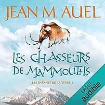 Les chasseurs de mammouths: Les enfants de la Terre 3
