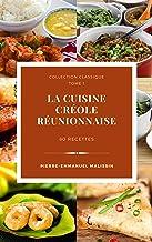 La cuisine créole réunionnaise 80 recettes (Collection classique t. 1)