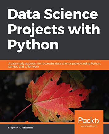 Data Science Projects with Python: A case study approach to successful data science projects using Python, pandas, and scikit-learn (English Edition)