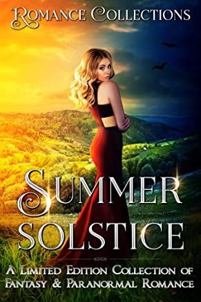 Summer Solstice: A Limited Edition Collection of Fantasy & Paranormal Romances (English Edition)